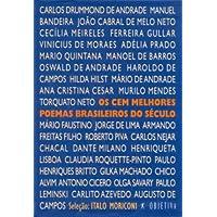 Os cem melhores poemas brasileiros do século (Portuguese Edition)
