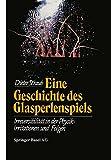 Eine Geschichte des Glasperlenspiels : Irreversibilität in der Physik: Irritationen und Folgen, Straub, D., 3034861516
