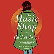 The Music Shop: A Novel Audiobook by Rachel Joyce Narrated by Steven Hartley