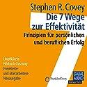 Die 7 Wege zur Effektivität: Prinzipien für persönlichen und beruflichen Erfolg Hörbuch von Stephen R. Covey Gesprochen von:  div.