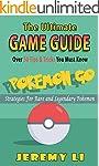 Pokemon Go: The Ultimate Game Guide...