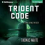 Trident Code: A Lana Elkins Thriller | Thomas Waite