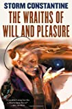 The Wraiths of Will and Pleasure, Storm Constantine, 0765303469