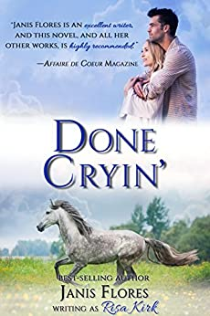 Done Cryin' (The Dunleavy Legacy Book 2) by [Flores, Janis]