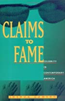 By Joshua Gamson - Claims to Fame: Celebrity in Contemporary America