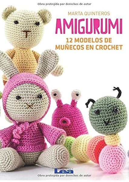 Amigurumi: 12 Modelos de Muñecos En Crochet: Amazon.es: Quinteros, Marta: Libros