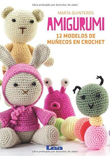 Amigurumi: 12 modelos de muñecos en crochet (Spanish Edition)