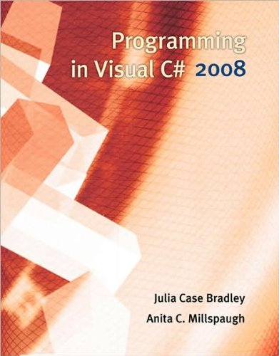 Programming in Visual C# 2008 (text only) 3rd (Third) edition by J.C.Bradley.A.Millspaugh by Career Education;