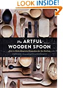 #6: The Artful Wooden Spoon: How to Make Exquisite Keepsakes for the Kitchen