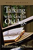 Talking With God In Old Age: Meditations And Psalms Enlarged Print