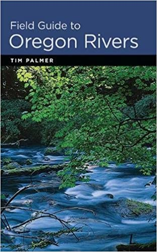 Oregon Rivers Map, Field Guide To Oregon Rivers Tim Palmer 9780870716270 Amazon Com Books, Oregon Rivers Map
