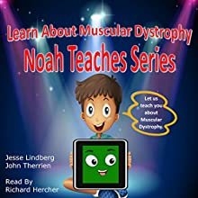 Learn About Muscular Dystophy: Noah Teaches Series Audiobook by John Therrien, Jesse Lindberg Narrated by Richard Hercher