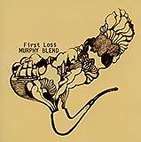 First Loss by Murphy Blend (2011-02-01)