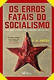 capa de Os Erros Fatais do Socialismo. Porque a Teoria não Funciona na Prática