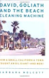 David, Goliath and the Beach Cleaning Machine: How a Small California Town Fought an Oil Giant and Won (Capital Currents)