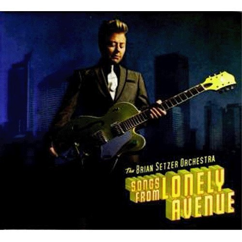 (Songs from Lonely Avenue by Brian Setzer Orchestra (2009) Audio CD)