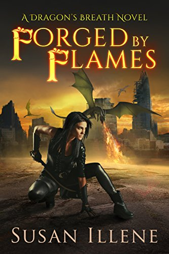 Forged by Flames: Book 3 (Dragon's Breath Series) by [Illene, Susan]