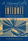 img - for A Journalist Guide to the Internet: The Net as a Reporting Tool book / textbook / text book