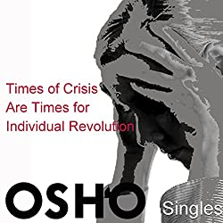 Times of Crisis Are Times for Individual Revolution