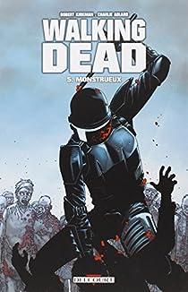 Walking Dead, Tome 5 : Monstrueux par Kirkman