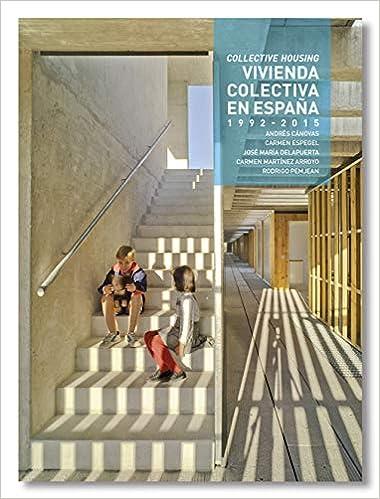 Vivienda Colectiva en España. 1992- 2015: Amazon.es: Cánovas Alcaraz, Andrés, Delapuerta Montoya, Jose Maria, Espegel Alonso, Carmen, Pemjean Muñoz, Rodrigo, Martínez Arroyo, Carmen: Libros