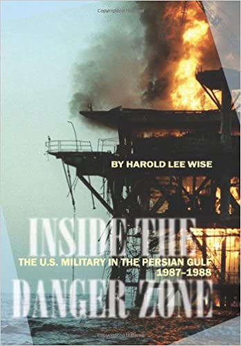 Inside the Danger Zone: The U.S. Military in the Persian Gulf, 1987-1988