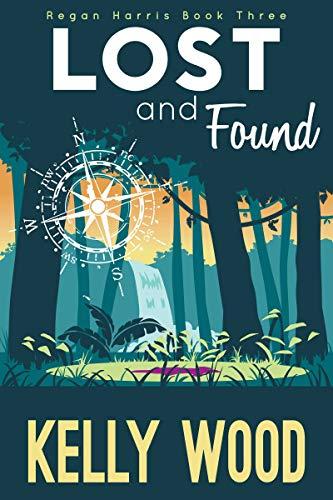 Lost and Found (Regan Harris Romantic Mystery Series Book - Wood Harris