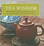 Tea Wisdom, Aaron Fisher, 0804839786