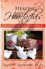 Healing Heartaches: Stories of Loss and Life Kindle Edition