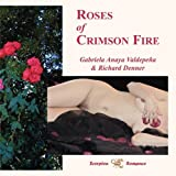 Roses of Crimson Fire, Gabriela Anaya Valdepeña and Denner Richard, 0977400026