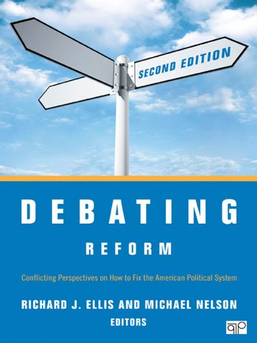 Download Debating Reform: Conflicting Perspectives on How to Fix the American Political System Pdf