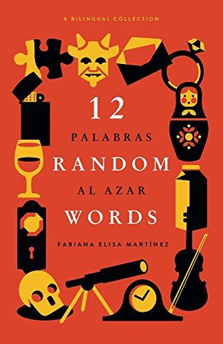 12 Random Words / 12 Palabras al Azar: A Bilingual Collection - English / ()