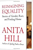 Reimagining Equality, Anita F. Hill, 0807014370