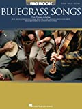 The Big Book of Bluegrass Songs (Piano/Vocal/Guitar Songbook)