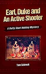 Earl, Duke and an Active Shooter: A Duffy Holiday Short Story