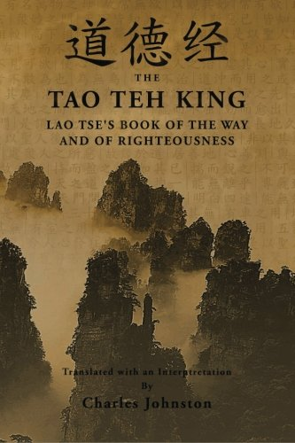 Tao-Teh-King-An-Interpretation-of-Lao-Tses-Book-of-the-Way-and-of-Righteousness