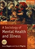 img - for A Sociology Of Mental Health And Illness (UK Higher Education OUP Humanities & Social Sciences Health & Social Welfare) book / textbook / text book