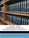 Staats- Und Völkerrechtliche Abhandlungen, Volume 4, Georg Jellinek and Georg Meyer, 1148130284