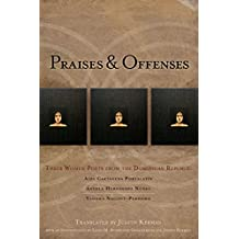 Praises & Offenses: Three Women Poets from the Dominican Republic (Lannan Translations Selection Series)