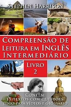 Compreensão de Leitura em Inglês Intermediário – Livro 2 (COM ÁUDIO) (English Edition) por [Harrison, Stephen]