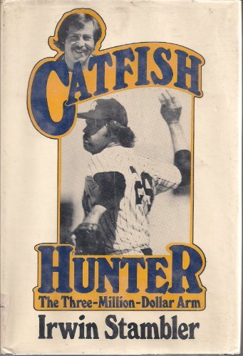 Catfish Hunter: The three million dollar arm (Million Dollar Book Arm)