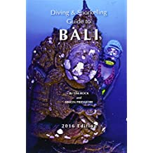 Diving & Snorkeling Guide to Bali 2016 (Diving & Snorkeling Guides) (Volume 4)