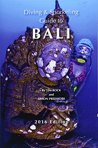(Diving & Snorkeling Guide to Bali 2016 (Diving & Snorkeling Guides) (Volume 4))