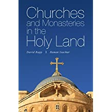 Churches and Monasteries in the Holy Land: A Stunning Visual Pilgrimage to the Most Revered Christian Sites in Israel