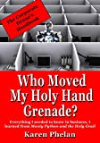 img - for Who Moved My Holy Hand Grenade?: Everything I needed to know in business, I learned from Monty Python and the Holy Grail book / textbook / text book