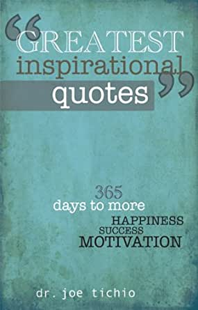 Greatest Inspirational Quotes: 365 days to more Happiness ...
