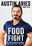img - for Food Fight: My Plant-Powered Journey from the Bingo Halls to the Big Time book / textbook / text book