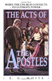 The Acts of the Apostles, Ellen G. White, 1883012538