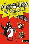 Pingouins en pagaille, tome 1 : Zizanie au zoo par Willis