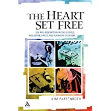 The Heart Set Free: Sin and Redemption in the Gospels, Augustine, Dante, and Flannery O'Connor